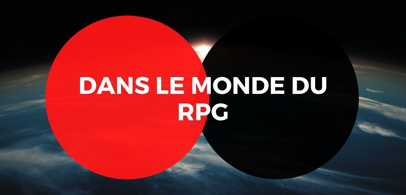 Dans le monde du RPG